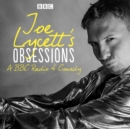Joe Lycett's Obsessions: Series 1 : The BBC Radio 4 comedy - eAudiobook
