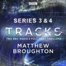 Tracks: Series 3 and 4 : Two BBC Radio 4 full-cast thrillers - eAudiobook
