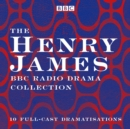 The Henry James BBC Radio Drama Collection : 10 full-cast dramatisations - eAudiobook
