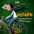 Higher: The Complete Series 1-4 : A BBC Radio 4 comedy - eAudiobook