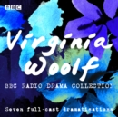 The Virginia Woolf BBC Radio Drama Collection : Seven full-cast dramatisations - eAudiobook