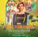 Doctor Who: The Good Doctor : 13th Doctor Novelisation - eAudiobook