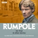 Rumpole: On Trial & other stories : Four BBC Radio 4 dramatisations - Book