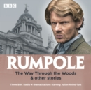 Rumpole: The Way Through the Woods & other stories : Three BBC Radio 4 dramatisations - eAudiobook