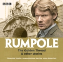 Rumpole : The Golden Thread & other stories: Three BBC Radio 4 dramatisations - Book