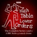 High Table, Lower Orders: The Complete Series 1 and 2 : The BBC Radio 4 comedy drama - eAudiobook