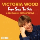 Victoria Wood: From Soup to Nuts - Book