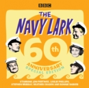 The Navy Lark: 60th Anniversary Special Edition - eAudiobook