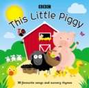 This Little Piggy : 30 favourite songs and nursery rhymes - Book