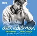 Alex Edelman: Millennial & Peer Group : Two BBC Radio 4 comedy series - eAudiobook
