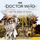 Doctor Who and the Seeds of Doom : 4th Doctor Novelisation - eAudiobook