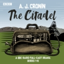 The Citadel: Series 1-6 : A BBC Radio full-cast drama - eAudiobook