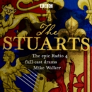 The Stuarts : The epic BBC Radio 4 Drama - eAudiobook