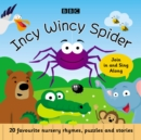 Incy Wincy Spider : Favourite Songs and Rhymes - Book