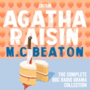 Agatha Raisin : The Complete BBC Radio Drama Collection - eAudiobook