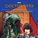 Doctor Who and the Image of the Fendahl : 4th Doctor Novelisation - Book