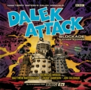 Dalek Attack: Blockade & Other Stories from the Doctor Who universe : Dalek Audio Annual - Book