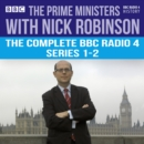 The Prime Ministers with Nick Robinson : The Complete BBC Radio 4 Series 1-2 - eAudiobook