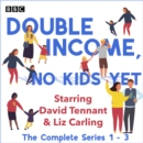 Double Income, No Kids Yet : The Complete Series 1-3 - eAudiobook