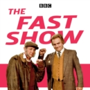 The Fast Show : Sketches from series 1 - 3 of the hit TV show and The Fast Show Live - eAudiobook