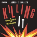 Killing It : The Complete Series 1-3 of the BBC radio comedy sitcom - eAudiobook