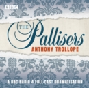 The Pallisers : A full-cast BBC radio dramatisation - eAudiobook