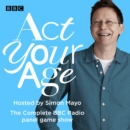 Act Your Age : The Complete BBC Radio panel game show - eAudiobook