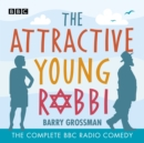 The Attractive Young Rabbi : The Complete BBC Radio comedy - eAudiobook