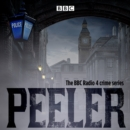 Peeler : The BBC Radio 4 crime series - eAudiobook