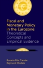 Fiscal and Monetary Policy in the Eurozone : Theoretical Concepts and Empirical Evidence - Book