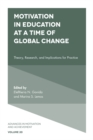 Motivation in Education at a Time of Global Change : Theory, Research, and Implications for Practice - Book