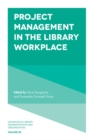 Project Management in the Library Workplace - Book