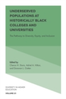 Underserved Populations at Historically Black Colleges and Universities : The Pathway to Diversity, Equity, and Inclusion - Book
