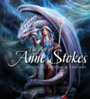 The Art of Anne Stokes : Mystical, Gothic & Fantasy - Book