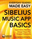 Sibelius Music App Basics : Expert Advice, Made Easy - Book
