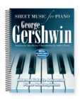 George Gershwin: Sheet Music for Piano : Intermediate to Advanced; Over 25 Masterpieces - Book