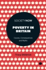 Poverty in Britain : Causes, Consequences and Myths - Book