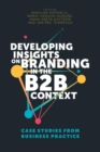 Developing Insights on Branding in the B2B Context : Case Studies from Business Practice - Book