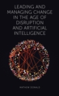 Leading and Managing Change in the Age of Disruption and Artificial Intelligence - Book