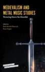 Medievalism and Metal Music Studies : Throwing Down the Gauntlet - Book