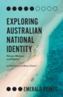 Exploring Australian National Identity : Heroes, Memory and Politics - Book