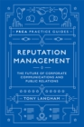 Reputation Management : The Future of Corporate Communications and Public Relations - Book