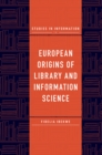 European Origins of Library and Information Science - Book