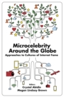 Microcelebrity Around the Globe : Approaches to Cultures of Internet Fame - Book