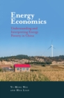 Energy Economics : Understanding and Interpreting Energy Poverty in China - Book