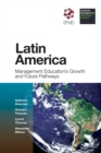 Latin America : Management Education's Growth and Future Pathways - Book