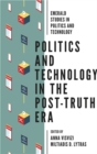 Politics and Technology in the Post-Truth Era - Book