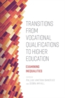 Transitions from Vocational Qualifications to Higher Education : Examining Inequalities - Book
