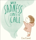 When Sadness Comes to Call - eBook
