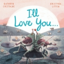 I'll Love You... - eBook